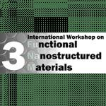 3rd International Workshop on Functional Nanostructured Materials (FuNaM-3)